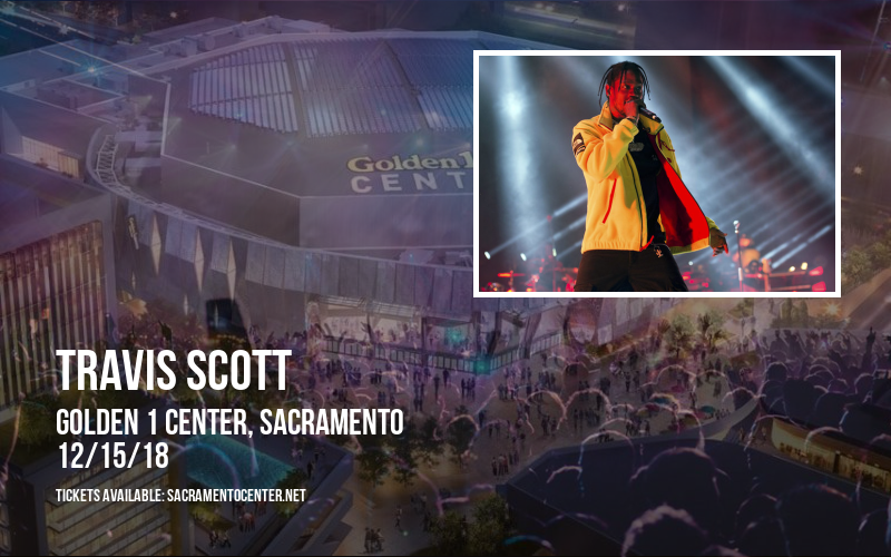 Travis Scott at Golden 1 Center