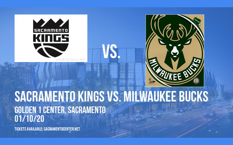 Sacramento Kings vs. Milwaukee Bucks at Golden 1 Center