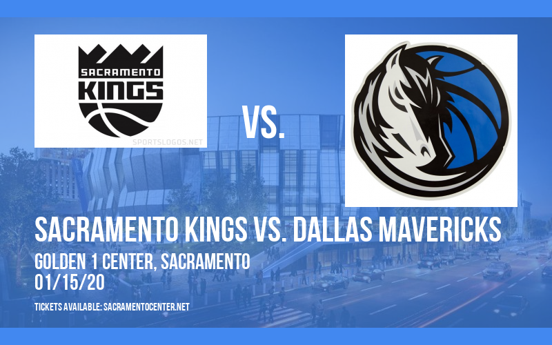 Sacramento Kings vs. Dallas Mavericks at Golden 1 Center