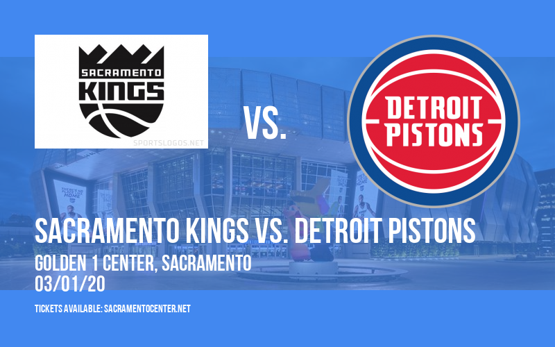 Sacramento Kings vs. Detroit Pistons at Golden 1 Center