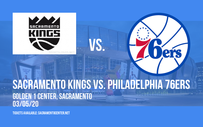 Sacramento Kings vs. Philadelphia 76ers at Golden 1 Center