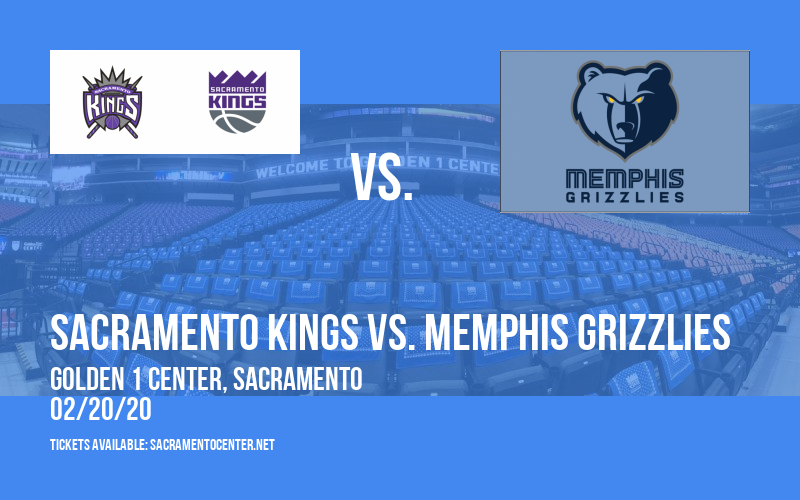 Sacramento Kings vs. Memphis Grizzlies at Golden 1 Center