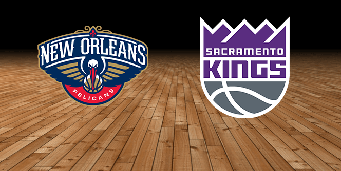 Sacramento Kings vs. New Orleans Pelicans at Golden 1 Center