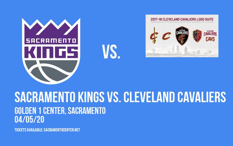 Sacramento Kings vs. Cleveland Cavaliers [POSTPONED] at Golden 1 Center