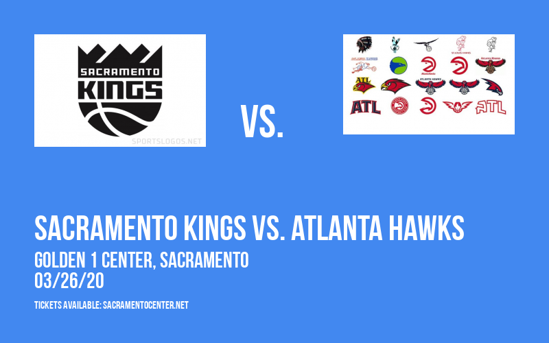 Sacramento Kings vs. Atlanta Hawks [CANCELLED] at Golden 1 Center
