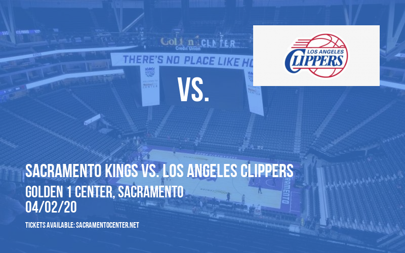 Sacramento Kings vs. Los Angeles Clippers [CANCELLED] at Golden 1 Center