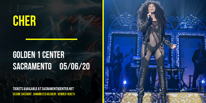 Cher [POSTPONED] at Golden 1 Center