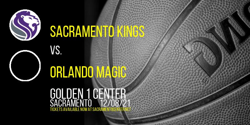 Sacramento Kings vs. Orlando Magic at Golden 1 Center