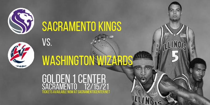 Sacramento Kings vs. Washington Wizards at Golden 1 Center