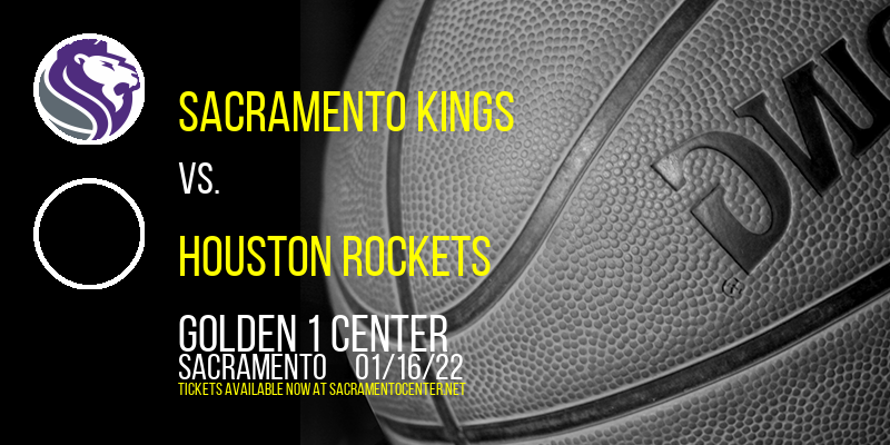Sacramento Kings vs. Houston Rockets at Golden 1 Center