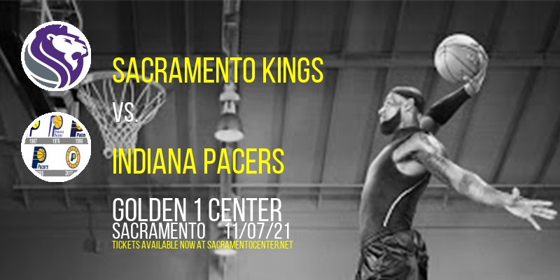 Sacramento Kings vs. Indiana Pacers at Golden 1 Center