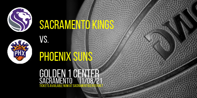 Sacramento Kings vs. Phoenix Suns at Golden 1 Center